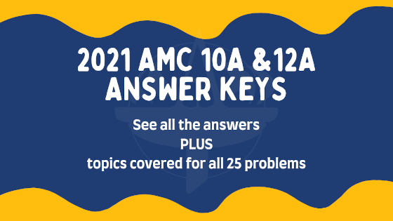 2021 AMC 10A/12A Answer Keys