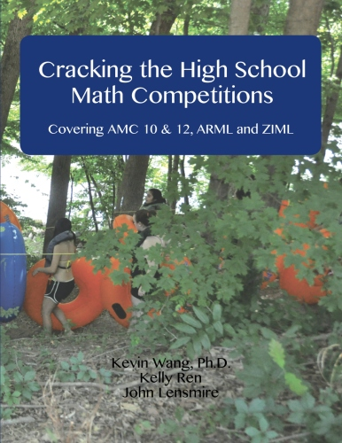 Cracking the High School Math Competitions: Covering AMC 10 & 12, ARML, and ZIML