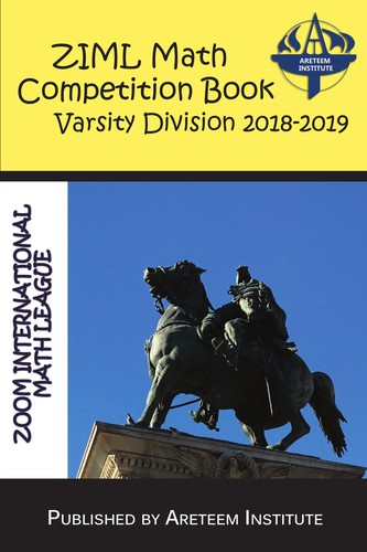 ZIML Math Competition Book Varsity Division 2018-2019